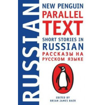 Short Stories In Russian: New Penguin Parallel Text by Brian James Baer, 9780143118343