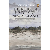 The Penguin History of New Zealand by Michael King, 9780143567578