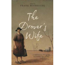 The Drover's Wife: A Collection by Frank Moorhouse, 9780143784821