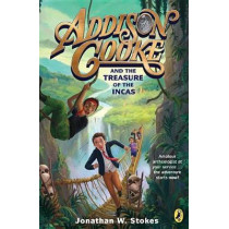 Addison Cooke And The Treasure Of The Incas by Jonathan W. Stokes, 9780147515636