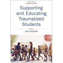 Supporting and Educating Traumatized Students: A Guide for School-Based Professionals by Eric Rossen, 9780190052737
