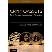 Cryptoassets: Legal, Regulatory, and Monetary Perspectives by Chris Brummer, 9780190077327