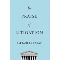 In Praise of Litigation by Alexandra Lahav, 9780190079062