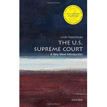 The U.S. Supreme Court: A Very Short Introduction by Linda Greenhouse, 9780190079819
