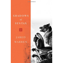 Shadows of Syntax: Revitalizing Logical and Mathematical Conventionalism by Jared Warren, 9780190086152