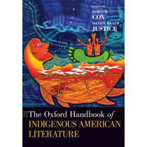 The Oxford Handbook of Indigenous American Literature by James H. Cox, 9780190086251