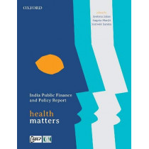 India Public Finance and Policy Report: Health Matters by Jyotsna Jalan, 9780190121150
