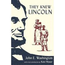 They Knew Lincoln by John E. Washington, 9780190270964