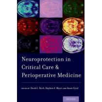 Neuroprotection in Critical Care and Perioperative Medicine by David L. Reich, 9780190280253