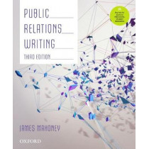 Public Relations Writing by James Mahoney, 9780190304652