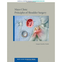 Mayo Clinic Principles of Shoulder Surgery by Joaquin Sanchez-Sotelo, 9780190602765