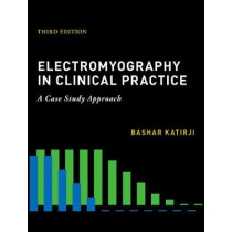 Electromyography in Clinical Practice by Bashar Katirji, 9780190603434