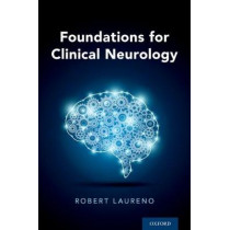 Foundations for Clinical Neurology by Robert Laureno, 9780190607166
