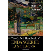 The Oxford Handbook of Endangered Languages by Kenneth L. Rehg, 9780190610029