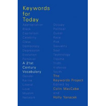 Keywords for Today: A 21st Century Vocabulary by Colin MacCabe, 9780190636579
