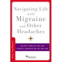 Navigating Life with Migraine and Other Headaches by William B. Young, 9780190640767