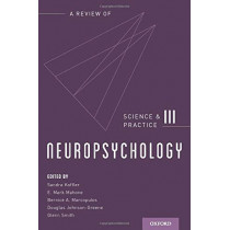 Neuropsychology: Science and Practice, Volume 3 by Sandra Koffler, 9780190652555