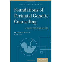 Foundations of Perinatal Genetic Counseling by Amber Mathiesen, 9780190681098