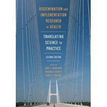 Dissemination and Implementation Research in Health: Translating Science to Practice by Ross C. Brownson, 9780190683214