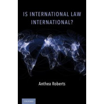 Is International Law International? by Anthea Roberts, 9780190696412