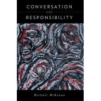 Conversation and Responsibility by Michael McKenna, 9780190857783