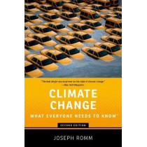 Climate Change: What Everyone Needs to Know (R) by Joseph Romm, 9780190866105