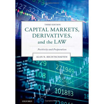 Capital Markets, Derivatives, and the Law: Positivity and Preparation by Alan N. Rechtschaffen, 9780190879631