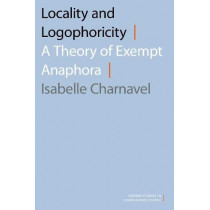 Locality and Logophoricity: A Theory of Exempt Anaphora by Isabelle Charnavel, 9780190902094