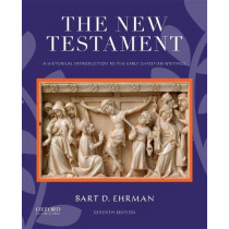 The New Testament: A Historical Introduction to the Early Christian Writings by Bart D. Ehrman, 9780190909000