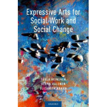 Expressive Arts for Social Work and Social Change by Tuula Heinonen, 9780190912406
