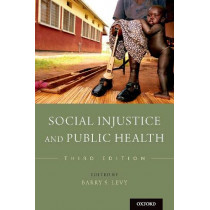 Social Injustice and Public Health by Barry S. Levy, 9780190914646