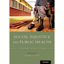 Social Injustice and Public Health by Barry S. Levy, 9780190914653