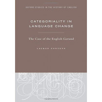 Categoriality in Language Change: The Case of the English Gerund by Lauren Fonteyn, 9780190917579