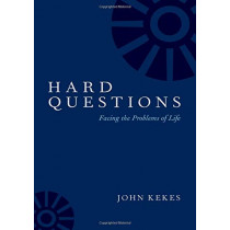 Hard Questions: Facing the Problems of Life by John Kekes, 9780190919986