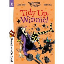Read with Oxford: Stage 5: Winnie and Wilbur: Tidy Up, Winnie! by Laura Owen, 9780192765239