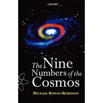 The Nine Numbers of the Cosmos by Michael Rowan-Robinson, 9780192862167