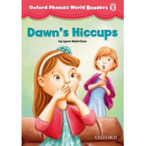 Oxford Phonics World Readers: Level 5: Dawn's Hiccups, 9780194589185