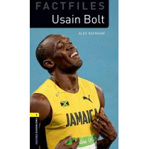 Oxford Bookworms Library Factfiles: Level 1:: Usain Bolt: Graded readers for secondary and adult learners by Alex Raynham, 9780194634267