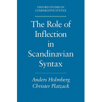 The Role of Inflection in Scandinavian Syntax by Anders Holmberg, 9780195067460
