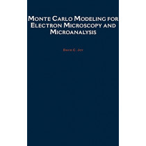 Monte Carlo Modeling for Electron Microscopy and Microanalysis by D. C. Joy, 9780195088748