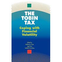 The Tobin Tax: Coping with Financial Volatility by Mahbub Ul Haq, 9780195111804
