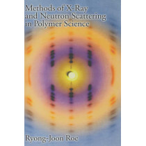 Methods of X-ray and Neutron Scattering in Polymer Science by Ryong-Joon Roe, 9780195113211