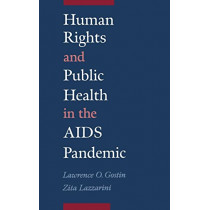 Human Rights and Public Health in the AIDS Pandemic by Lawrence O. Gostin, 9780195114423