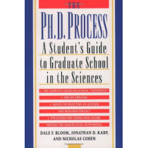 The Ph.D. Process: A Student's Guide to Graduate School in the Sciences by Dale F. Bloom, 9780195119008