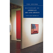 Oxford Dictionary of American Art and Artists by Anne Lee Morgan, 9780195128789