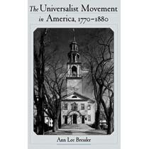 The Universalist Movement in America, 1770-1880 by Ann Lee Bressler, 9780195129861