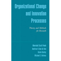 Organizational Change and Innovation Processes: Theory and Methods for Research by Marshall Scott Poole, 9780195131987
