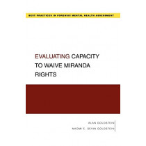 Evaluating Capacity to Waive Miranda Rights by Alan Goldstein, 9780195366174
