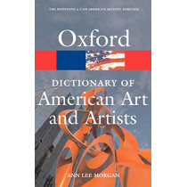 Oxford Dictionary of American Art and Artists by Anne Lee Morgan, 9780195373219