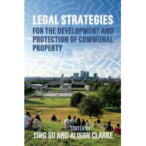 Legal Strategies for the Development and Protection of Communal Property by Ting Xu, 9780197266380